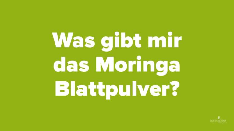"Bild zum Video ""Was gibt mir das Moringa Blattpulver"""